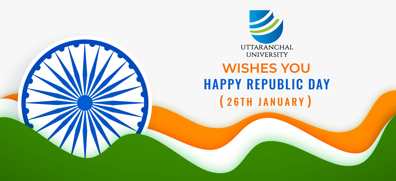 Uttaranchal University Wishes You Happy Republic Day 26th January