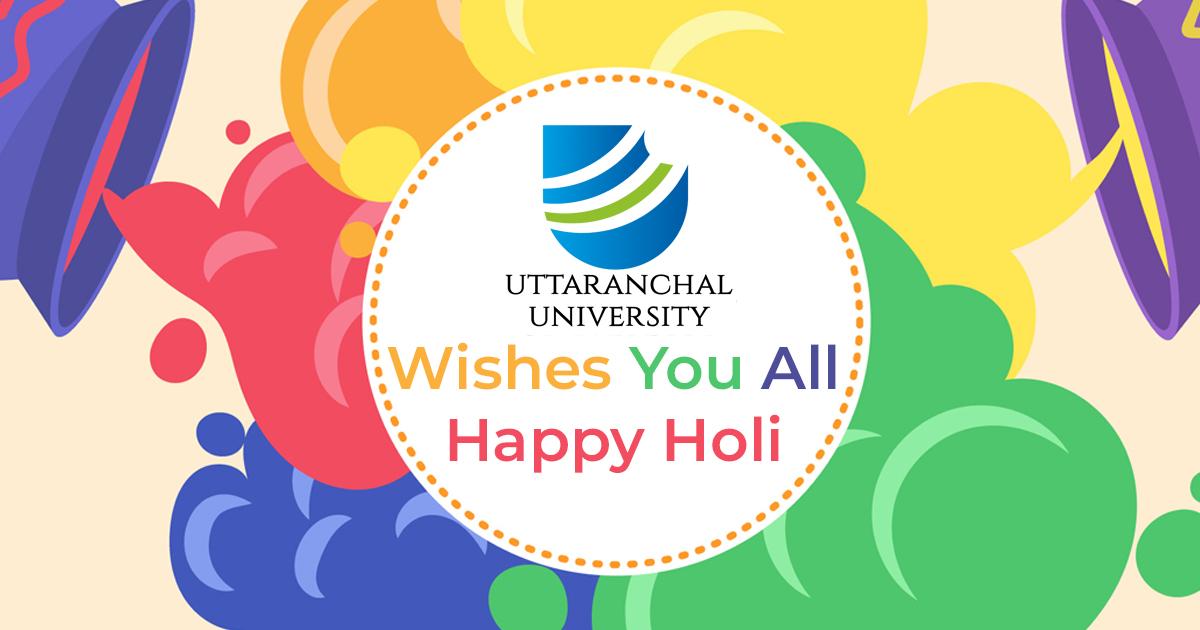 Uttaranchal University Wishes All Happy Holi