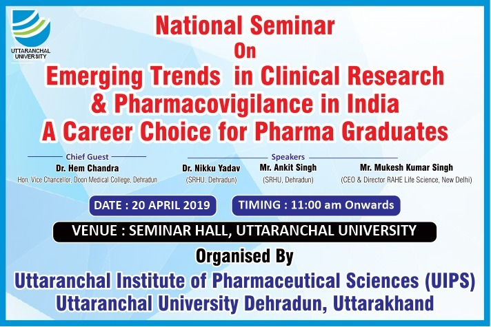 "National Seminar On ""Emerging Trends of Clinical Research & Pharmacovigilance In India: A Career Choice For Pharma Graduates"" 20 April 2019."