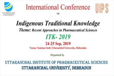 International Conference on Indigenous Traditional Knowledge Theme: Recent Approaches in Pharmaceutical Sciences ITK- 2019