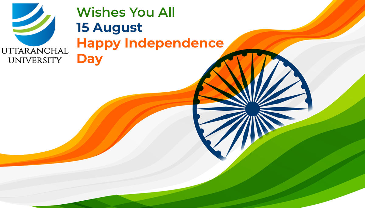 Uttaranchal University Wishes You All 15 August Happy Independence Day.
