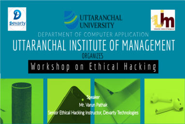 "Uttaranchal Institute of Management conducts a Workshop on ""Ethical Hacking"""