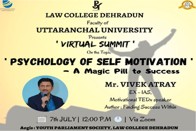 "Virtual Summit on ""Psychology of Self-Motivation"" by Mr. Vivek Atray, Ex- IAS and TEDx Speaker (7th July 2020)"
