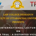 INTERNATIONAL LECTURE 'MEDIA TRIAL – A DISTORTED VIGILANTE PRACTICE'